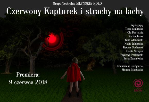 CZERWONY KAPTUREK I STRACHY NA LACHY 9.06 - PREMIERA SPEKTAKLU