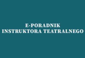 E-PORADNIK INSTRUKTORA TEATRALNEGO